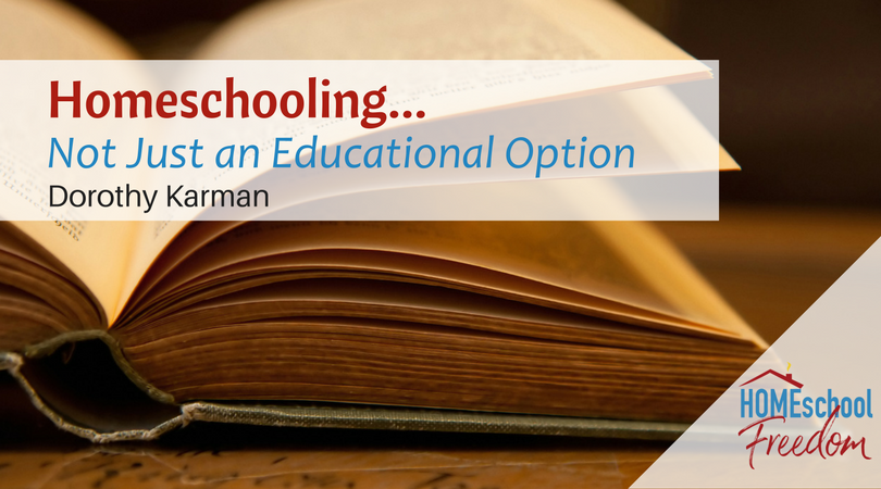 Homeschooling… Not Just an Educational Option
