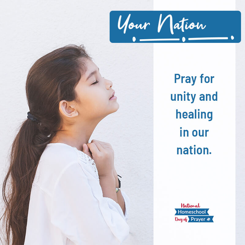 2020 National Homeschool Day of Prayer - Prompt 11 - Your Nation